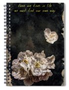 There Are Times In Life We Must Find Our Own Way Spiral Notebook