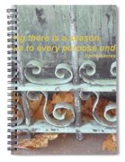 There Is A Season Spiral Notebook