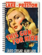 This Gun For Hire  Spiral Notebook