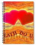 Till Death Do Us Part Spiral Notebook