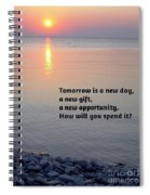 Tomorrow Is A New Day Spiral Notebook