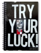 Try Your Luck Spiral Notebook