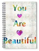 Uplifting Art - You Are Beautiful By Sharon Cummings Spiral Notebook