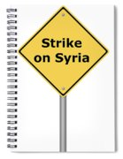 Warning Sign Strike On Syria Spiral Notebook