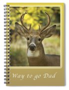 Way To Go Dad Congratulations On A Successful Deer Hunt Spiral Notebook