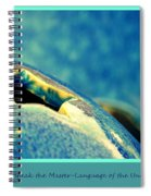 We All Speak The Master Language Of The Universe Spiral Notebook