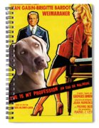 Weimaraner Art Canvas Print - Love Is My Profession Movie Poster Spiral Notebook