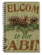 Welcome To Cabin Spiral Notebook