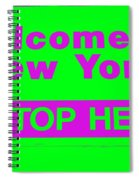 Welcome To New York Spiral Notebook