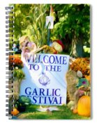 Welcome To The Garlic Festival Spiral Notebook