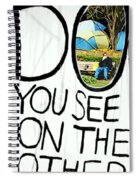 What Do You See On The Other Side Spiral Notebook