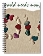 What The World Needs Now Is Love Sweet Love Spiral Notebook
