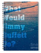 What Would Jimmy Buffet Do Square Spiral Notebook
