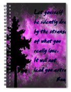 What You Really Love 2 - Rumi Quote Spiral Notebook