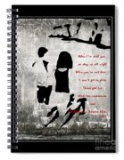 When I'm With You Spiral Notebook
