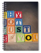 Why Not Just Be You? Spiral Notebook