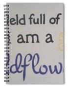Wildflower Phrase Spiral Notebook
