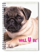 Will U Be Mine? Spiral Notebook