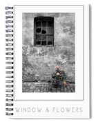 Window And Flowers Poster Spiral Notebook