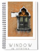 Window In Verona Poster Spiral Notebook