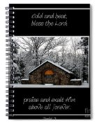 Winter At Chestnut Ridge Park Cold And Heat Bless The Lord Praise And Exalt Him Above All Forever Spiral Notebook