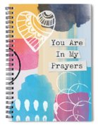 You Are In My Prayers- Colorful Greeting Card Spiral Notebook
