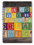 You Are Never Too Young To Dream Big Spiral Notebook