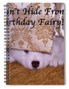 You Can't Hide Birthday Card Spiral Notebook