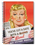 You Ve Got A Date With A Bond Poster Advertising Victory Bonds  Spiral Notebook