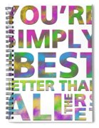 You're Simply The Best Spiral Notebook