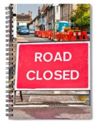 Road Closed Spiral Notebook