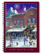 An Early Snow For Cafe Monte Alto Spiral Notebook