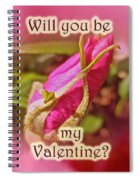 Be My Valentine Greeting Card - Rosebud Spiral Notebook