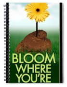 Bloom Where You Are Planted Poster Spiral Notebook