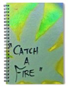 Catch A Fire Spiral Notebook