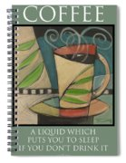 Coffee Puts You To Sleep Poster Spiral Notebook