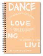 Dance Like Nobody's Watching - Peach Spiral Notebook