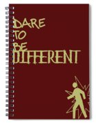 Dare To Be Different Spiral Notebook