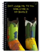 Dont Judge Me Till You Walk A Mile In My Cowboy Boots Spiral Notebook