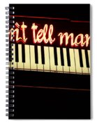 Dont Tell Mama Spiral Notebook
