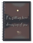 Dreaming Of You Greeting Card - Moon On Water Spiral Notebook