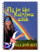 Fly To The Rainbow With Uli Jon Roth Spiral Notebook