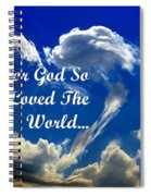 For God So Loved The World Spiral Notebook
