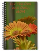 For The One And Only Mom Spiral Notebook