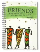 Friends Stand Beside You Spiral Notebook