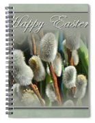 Happy Easter Greeting Card - Pussywillows Spiral Notebook