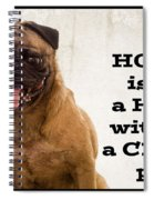 House Is Not A Home Without A Crazy Pug Spiral Notebook