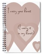 I Carry Your Heart I Carry It In My Heart - Dusky Pinks Spiral Notebook