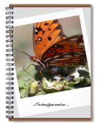 If You Need Me - Butterfly Spiral Notebook