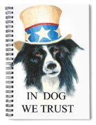 In Dog We Trust Greeting Card Spiral Notebook